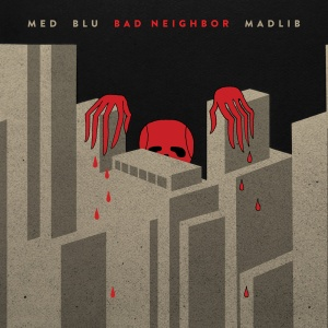 MED_Blu_&_Madlib_-_Bad_Neighbor_-_Low-Res-Cover